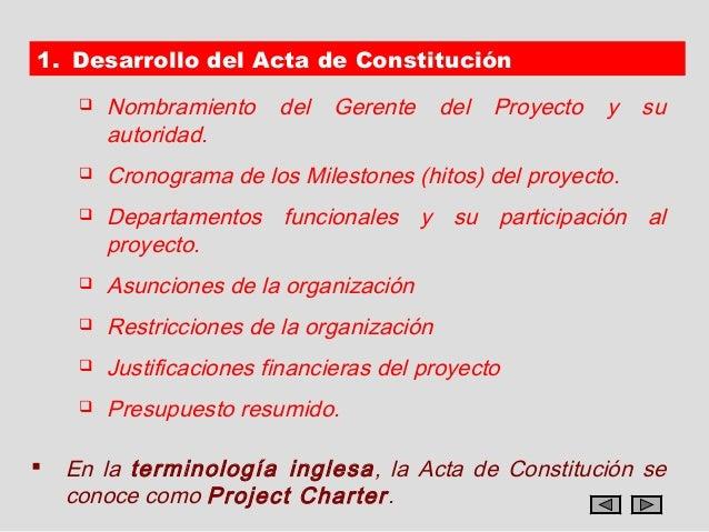 1. Desarrollo del Acta de Constitución        Nombramiento     del   Gerente     del   Proyecto   y   su         autorida...
