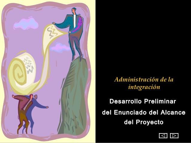 Administración de la      integración  Desarrollo Preliminardel Enunciado del Alcance      del Proyecto