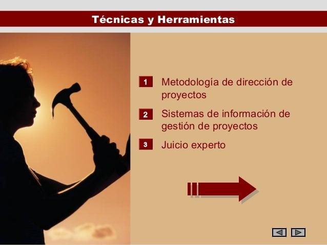 Técnicas y Herramientas        1   Metodología de dirección de            proyectos        2   Sistemas de información de ...
