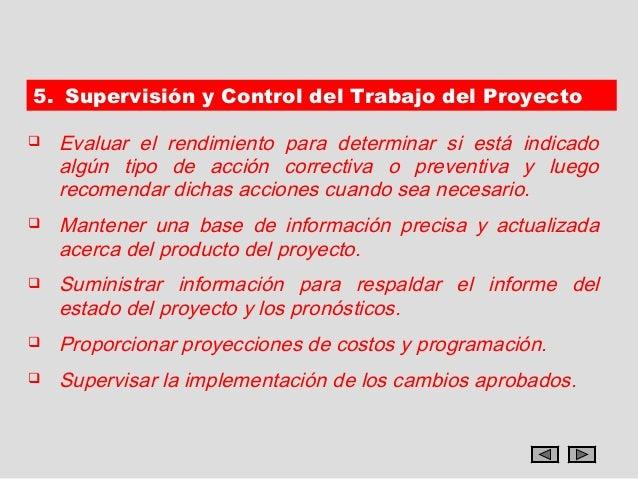 5. Supervisión y Control del Trabajo del Proyecto   Evaluar el rendimiento para determinar si está indicado    algún tipo...