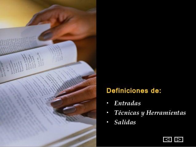 Definiciones de:   Entradas   Técnicas y Herramientas   Salidas