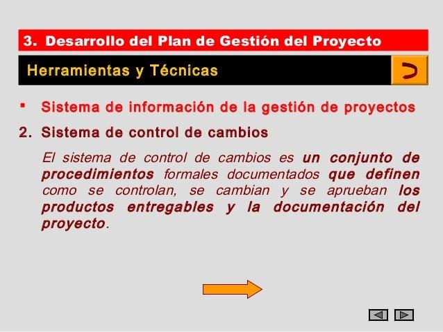 3. Desarrollo del Plan de Gestión del Proyecto    Herramientas y Técnicas    Sistema de información de la gestión de proy...