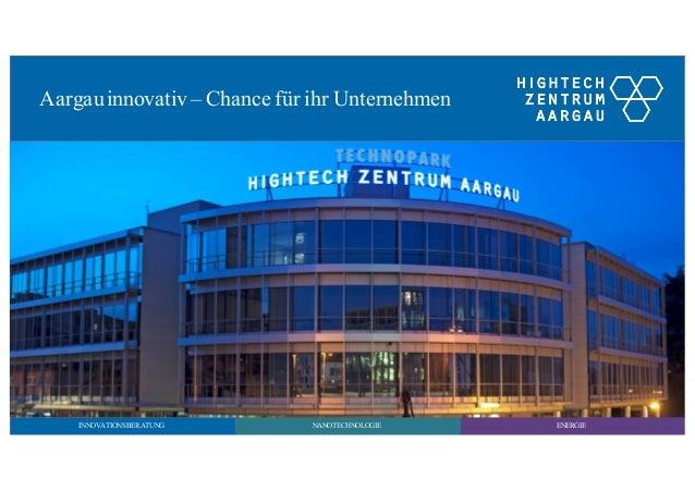ENERGIENANOTECHNOLOGIEINNOVATIONSBERATUNG Aargauinnovativ – Chance für ihr Unternehmen