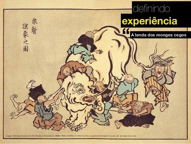 definindo A lenda dos monges cegos Imagem: Wikimedia Commons.The Blind Monks and the Elephant. (1652–1724). MATERIAL DE APO...