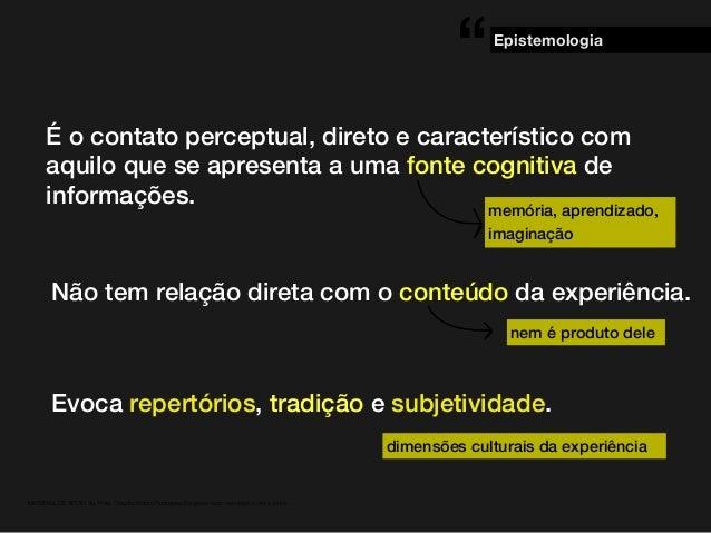 . MATERIAL DE APOIO da Profa. Claudia Bordin Rodrigues Se quiser usar, seja legal e cite a fonte. É o contato perceptual, ...