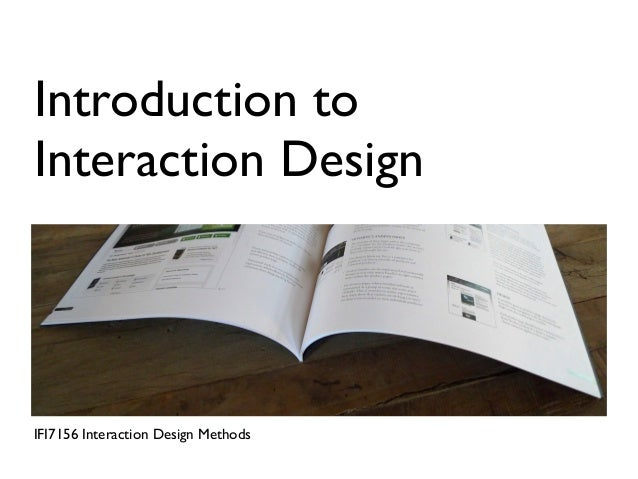 Introduction toInteraction DesignIFI7156 Interaction Design Methods