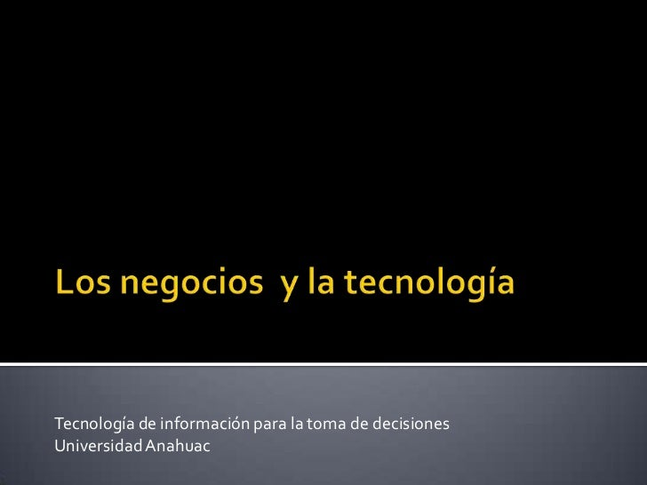 Tecnología de información para la toma de decisionesUniversidad Anahuac
