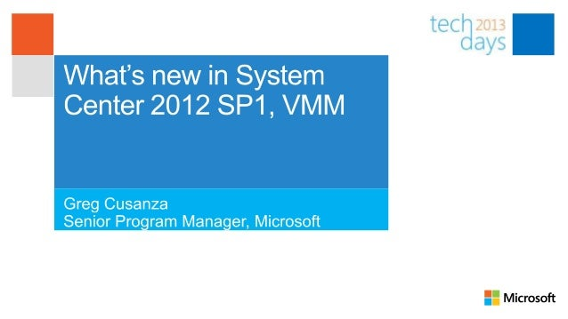 Session GoalsProvide an overview of System Center 2012, SP1 – Virtual MachineManager