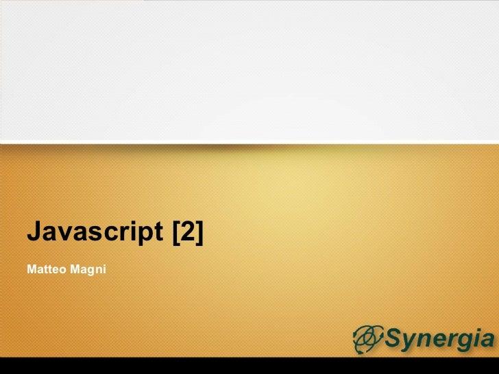 Javascript [2]Matteo Magni