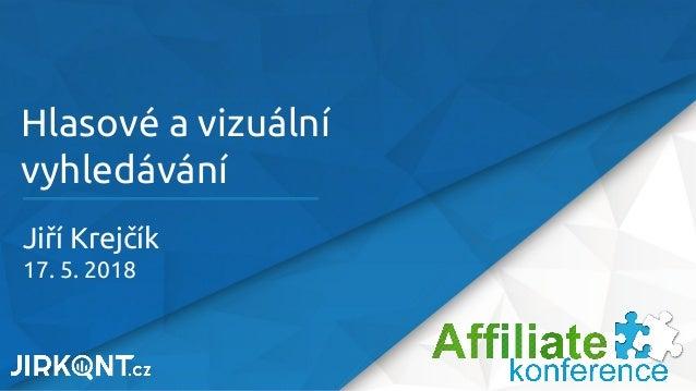 Hlasové a vizuální vyhledávání Jiří Krejčík 17. 5. 2018