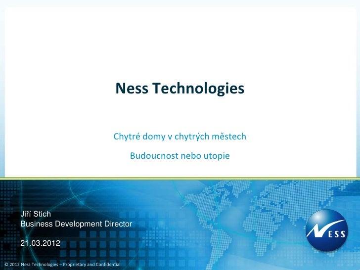 Ness Technologies                                                   Chytré domy v chytrých městech                        ...