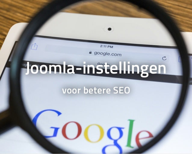 Joomla core SEO - Joomla SEO Expert Sessie Slide 2
