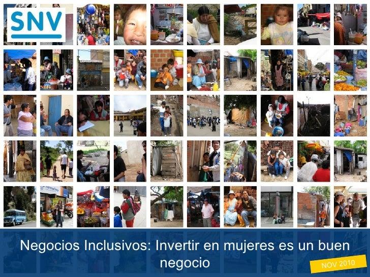 Negocios Inclusivos: Invertir en mujeres es un buen negocio NOV 2010