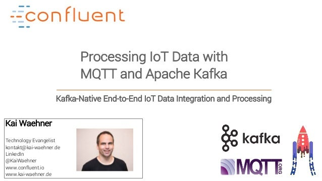 Processing IoT Data from End to End with MQTT and Apache Kafka