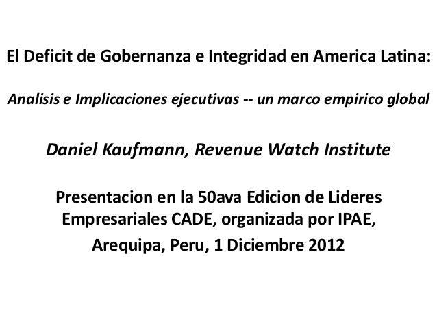 El Deficit de Gobernanza e Integridad en America Latina:Analisis e Implicaciones ejecutivas -- un marco empirico global   ...