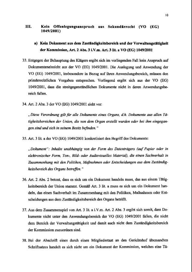 10 III.Kein Offenlegungsanspruch aus Sekundgrrecht(VO (EG) 1049/2001) a) Kein Dokumentausdern Zustgndigkeitsbereich und de...