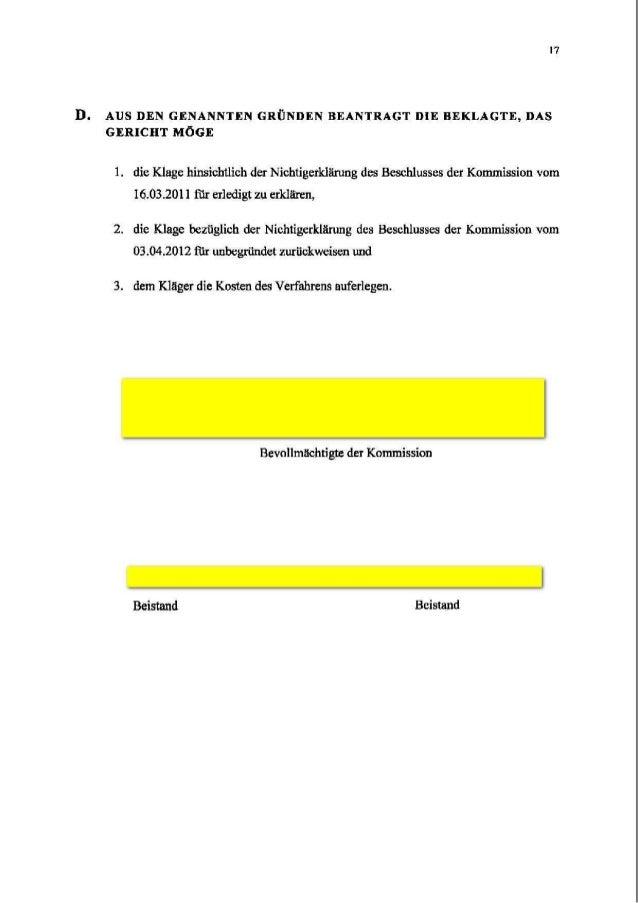 D. AUS DEN GENANNTEN GRUNDEN BEANTRAGT DIE BEELAGTE, DAS GERICHT MAGE 1. die Klage hinsichtlich der Nichtigerklgnmg des Be...