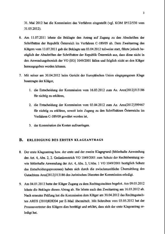 31. Mai 2012 hat die Kommission das Verfabren eingestellt (vgl. KOM IP/12/530 vom 31.05.2012). 6. Am 11.07.2011 lehnte die...