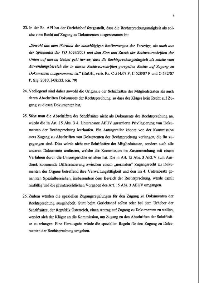 23. In der Rs. API hat der Gerichtshof festgestellt, dsss die Rechtsprechungstatigkeit als sol- cbe vom Recht auf Zugang e...