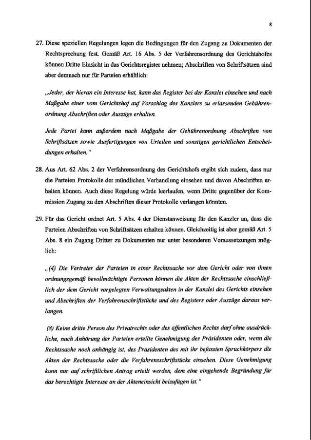 2Z Diese speziellen Regelungen legen die Bedingungen ftir den Zugang zu Dokumenten der Rechtsprechung fest. GemaB Art. 16 ...