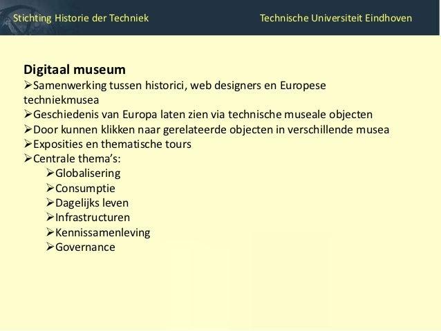Stichting Historie der Techniek                 Technische Universiteit Eindhoven     Lessen trekken uit het verleden     ...