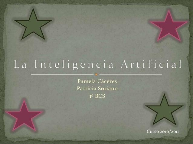 Pamela Cáceres Patricia Soriano 1º BCS Curso 2010/2011