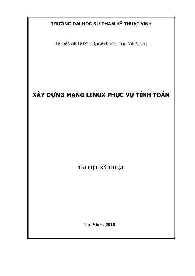 TRƯỜNG ĐẠI HỌC SƯ PHẠM KỸ THUẬT VINH  Lê Thế Vinh, Lê Đăng Nguyễn Khiêm, Trịnh Văn Vượng  XÂY DỰNG MẠNG LINUX PHỤC VỤ TÍNH...