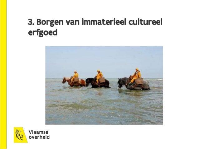 Borgen immaterieel cultureel erfgoed - UNESCO  Unesco-conventie voor het borgen van immaterieel cultureel erfgoed (2003) ...