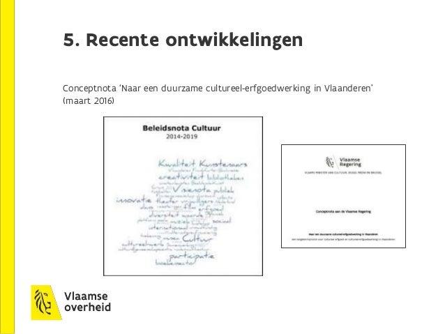 Recente ontwikkelingen: borgen Immaterieel erfgoed: actualisering beleid 2017:  Verfijnen en dynamisch maken van inventar...