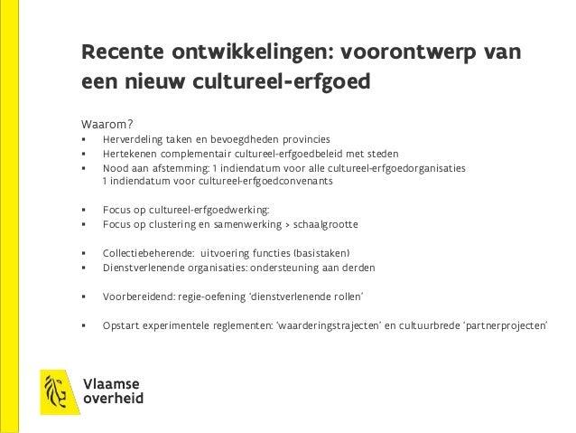 Vragen? Meer info: www.vlaanderen.be/erfgoed
