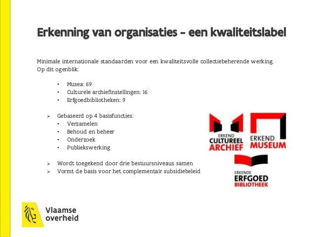 Erkenning van organisaties - een kwaliteitslabel Minimale internationale standaarden voor een kwaliteitsvolle collectiebeh...