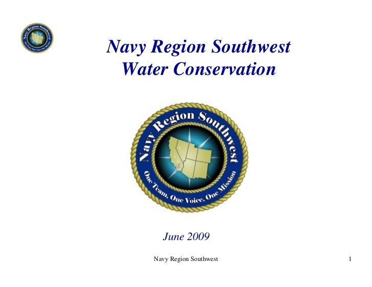 Navy Region Southwest  Water Conservation            June 2009      Navy Region Southwest   1