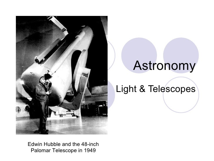 Astronomy Light & Telescopes Edwin Hubble and the 48-inch Palomar Telescope in 1949