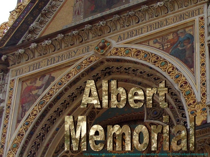 Memorial Albert http://www.authorstream.com/Presentation/sandamichaela-1320445-albert-memorial-2/