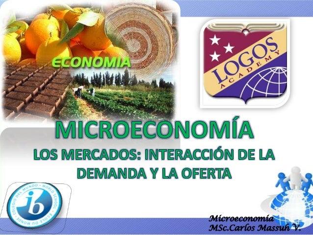 MicroeconomíaMSc.Carlos Massuh V.
