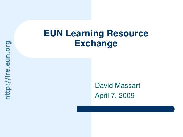 EUN Learning Resource                            Exchange http://lre.eun.org                                    David Mass...