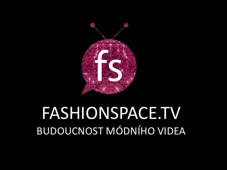 FASHIONSPACE.TVBUDOUCNOST MÓDNÍHO VIDEA