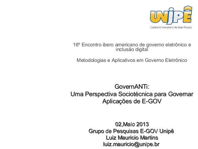 16º Encontro ibero americano de governo eletrônico e inclusão digital Metodologias e Aplicativos em Governo Eletrônico  Go...