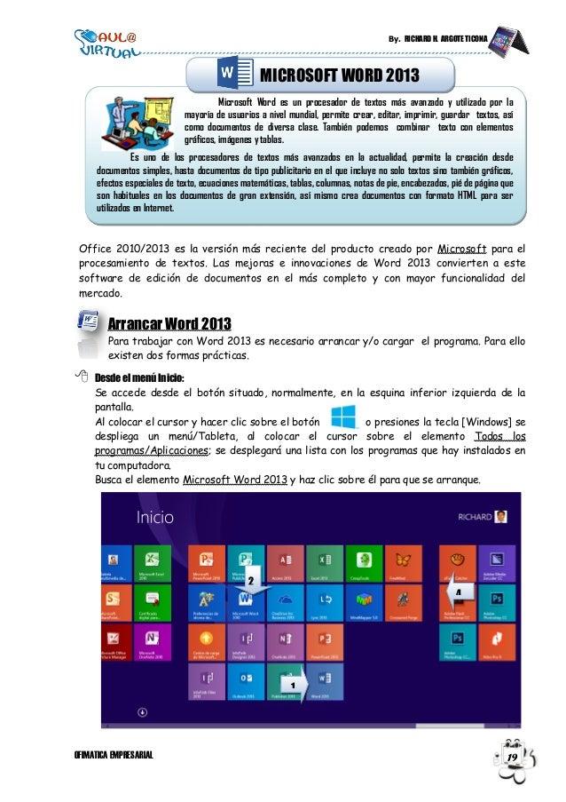 By. RICHARD H. ARGOTE TICONA OFIMATICA EMPRESARIAL 19 Office 2010/2013 es la versión más reciente del producto creado por ...