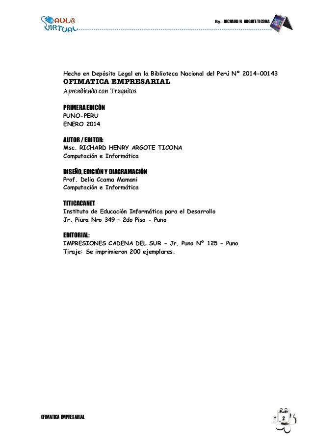 By. RICHARD H. ARGOTE TICONA OFIMATICA EMPRESARIAL 2 Hecho en Depósito Legal en la Biblioteca Nacional del Perú Nº 2014-00...