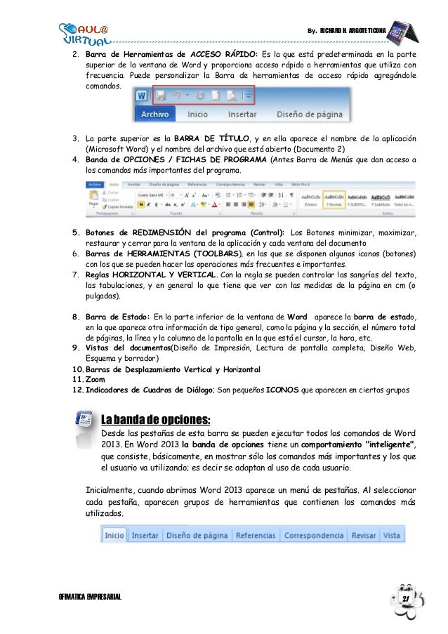 By. RICHARD H. ARGOTE TICONA OFIMATICA EMPRESARIAL 21 2. Barra de Herramientas de ACCESO RÁPIDO: Es la que está predetermi...