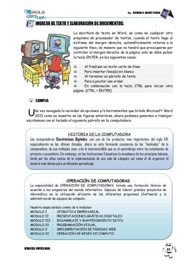By. RICHARD H. ARGOTE TICONA OFIMATICA EMPRESARIAL 24 INGRESO DE TEXTO Y ELABORACIÓN DE DOCUMENTOS: La escritura de texto ...