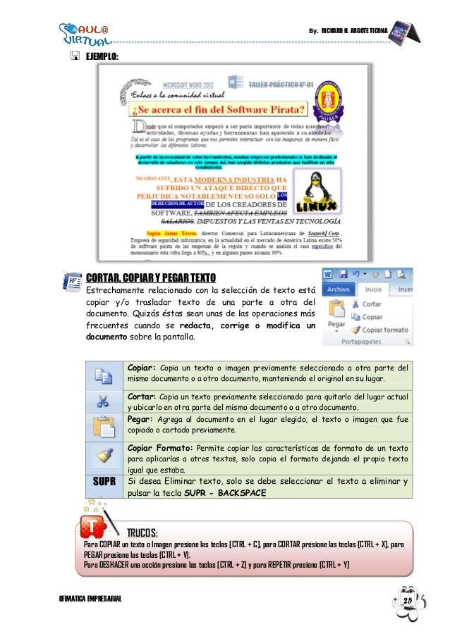 By. RICHARD H. ARGOTE TICONA OFIMATICA EMPRESARIAL 25  EJEMPLO: CORTAR, COPIAR Y PEGAR TEXTO Estrechamente relacionado co...