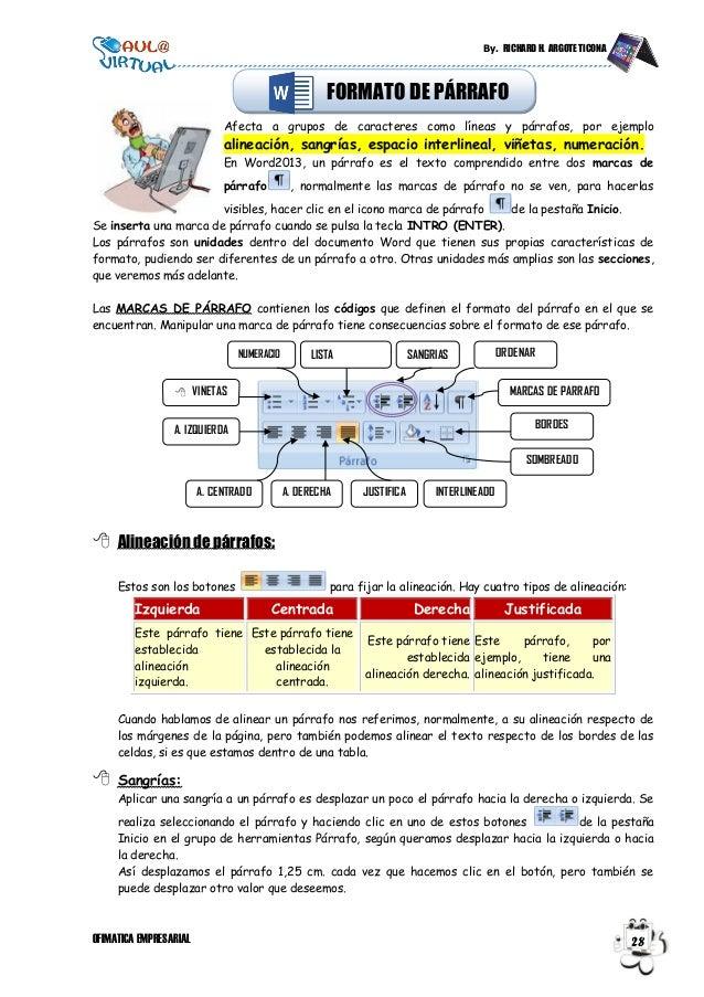By. RICHARD H. ARGOTE TICONA OFIMATICA EMPRESARIAL 28 FORMATO DE PÁRRAFO Afecta a grupos de caracteres como líneas y párra...