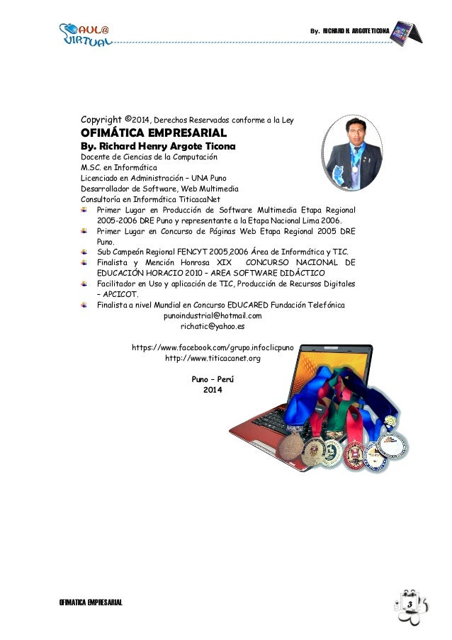 By. RICHARD H. ARGOTE TICONA OFIMATICA EMPRESARIAL 3 Copyright ©2014, Derechos Reservados conforme a la Ley OFIMÁTICA EMPR...