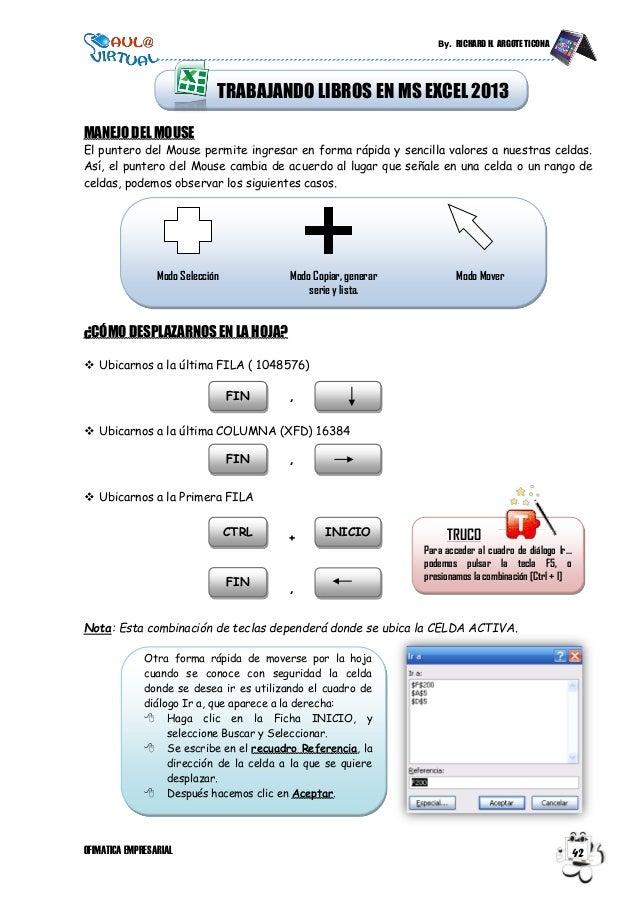 By. RICHARD H. ARGOTE TICONA OFIMATICA EMPRESARIAL 42 MANEJO DEL MOUSE El puntero del Mouse permite ingresar en forma rápi...
