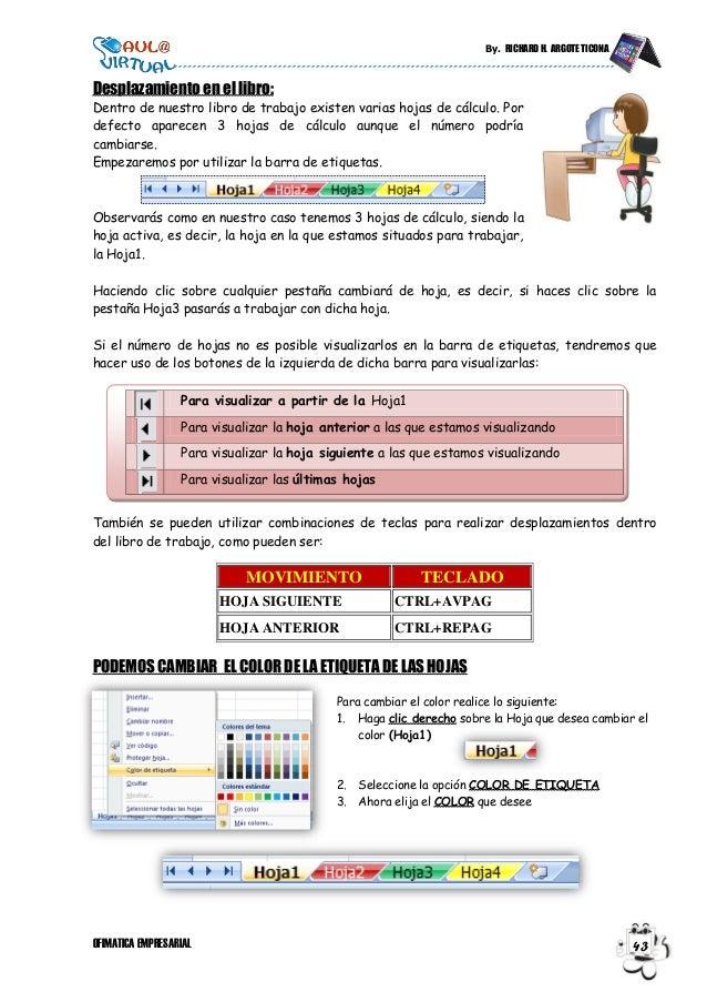 By. RICHARD H. ARGOTE TICONA OFIMATICA EMPRESARIAL 43 Desplazamiento en el libro: Dentro de nuestro libro de trabajo exist...