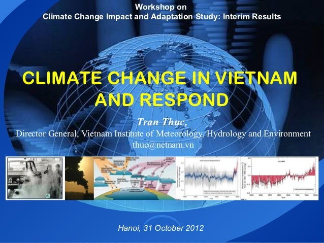 Workshop on       Climate Change Impact and Adaptation Study: Interim Results CLIMATE CHANGE IN VIETNAM       AND RESPOND ...