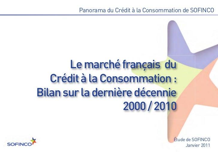 Le marché français du   Crédit à la Consommation :Bilan sur la dernière décennie                   2000 / 2010         Pan...