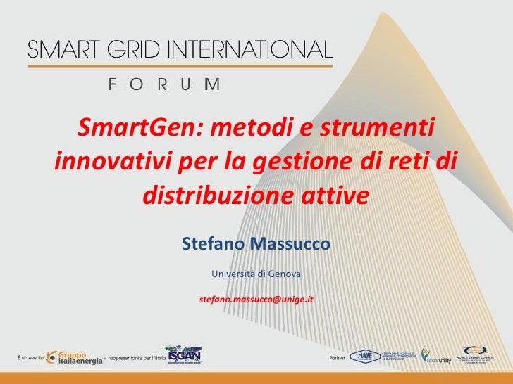 SmartGen: metodi e strumentiinnovativi per la gestione di reti di       distribuzione attive           Stefano Massucco   ...